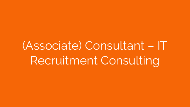 (Associate) Consultant – IT Recruitment Consulting