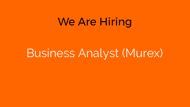 Business Analyst (Murex)