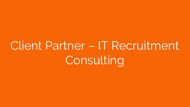 Client Partner  – IT Recruitment Consulting