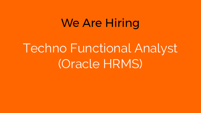 Techno Functional Analyst (Oracle HRMS)