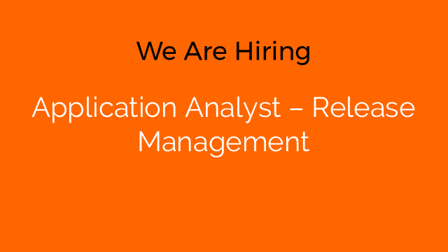 Application Analyst – Release Management