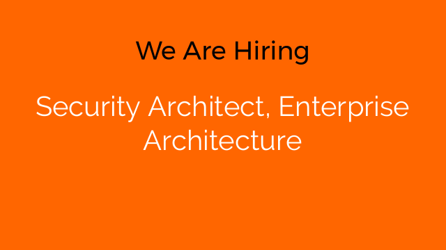 Security Architect, Enterprise Architecture