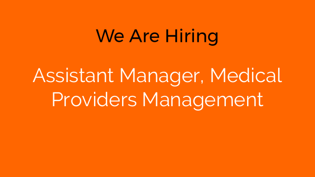 Assistant Manager, Medical Providers Management