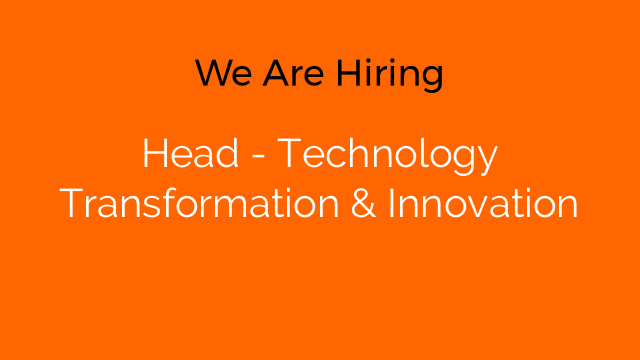 Head - Technology Transformation & Innovation