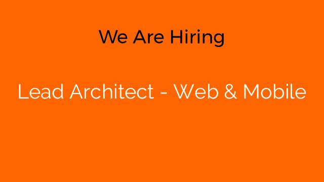 Lead Architect - Web & Mobile
