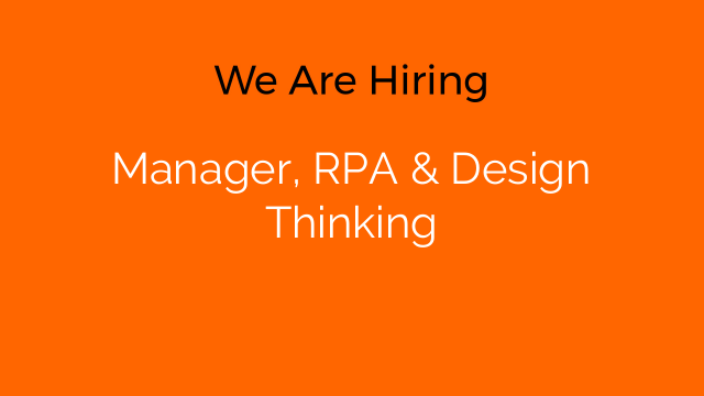 Manager, RPA & Design Thinking