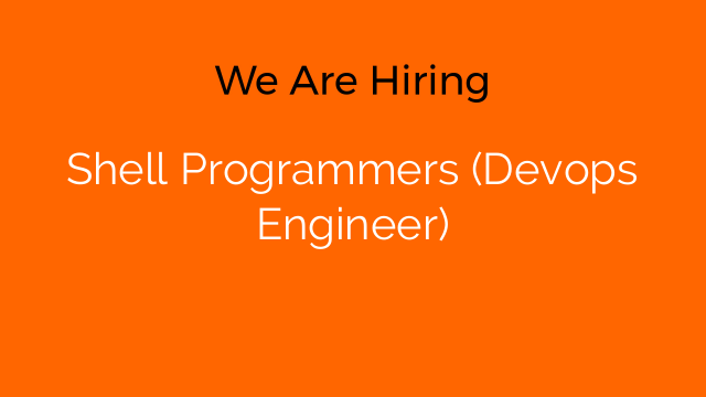 Shell Programmers (Devops Engineer)