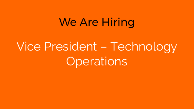 Vice President – Technology Operations