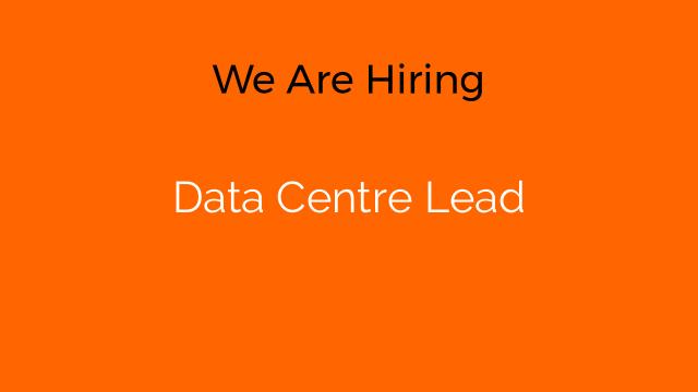 Data Centre Lead