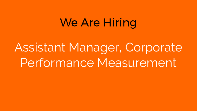 Assistant Manager, Corporate Performance Measurement