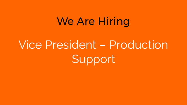 Vice President – Production Support