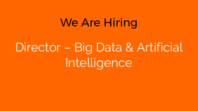 Director – Big Data & Artificial Intelligence