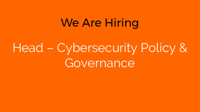 Head – Cybersecurity Policy & Governance