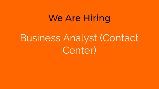 Business Analyst (Contact Center)