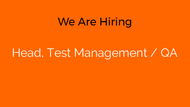 Head, Test Management / QA