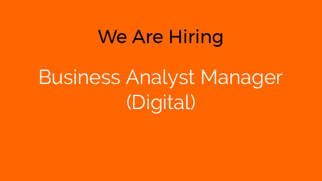 Business Analyst Manager (Digital)
