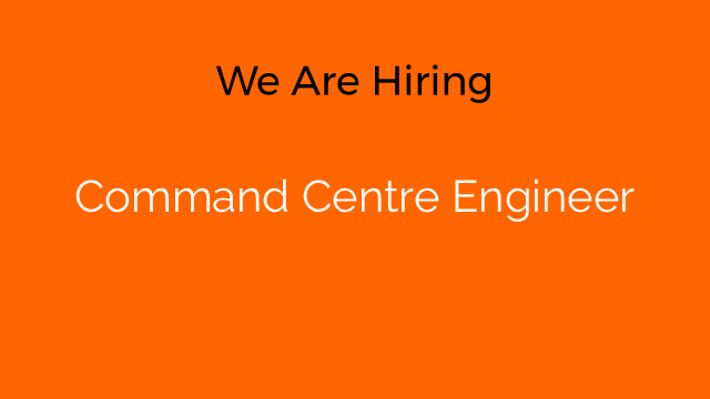 Command Centre Engineer