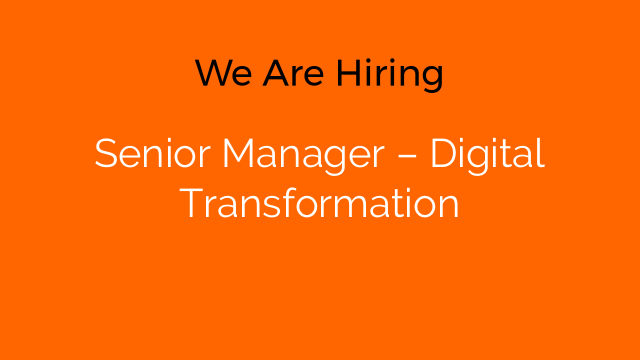 Senior Manager – Digital Transformation