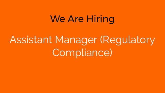 Assistant Manager (Regulatory Compliance)