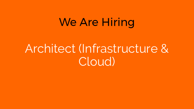 Architect (Infrastructure & Cloud)