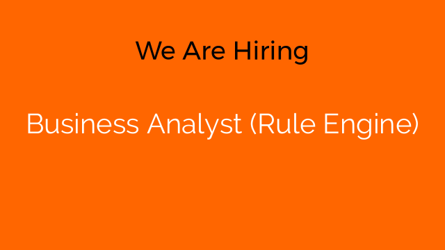 Business Analyst (Rule Engine)