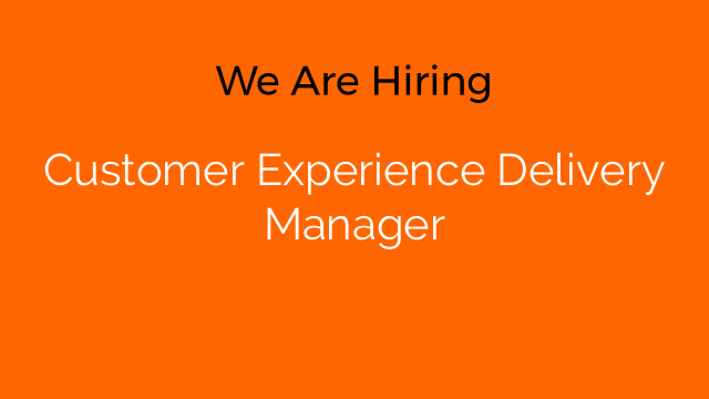 Customer Experience Delivery Manager