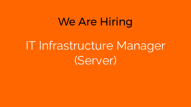 IT Infrastructure Manager (Server)