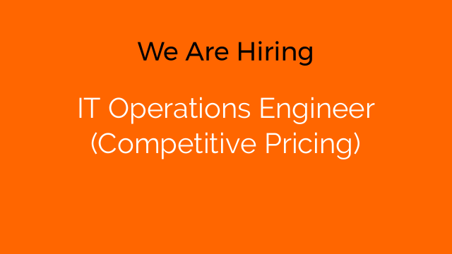 IT Operations Engineer (Competitive Pricing)