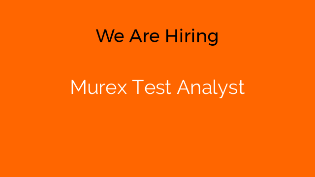 Murex Test Analyst
