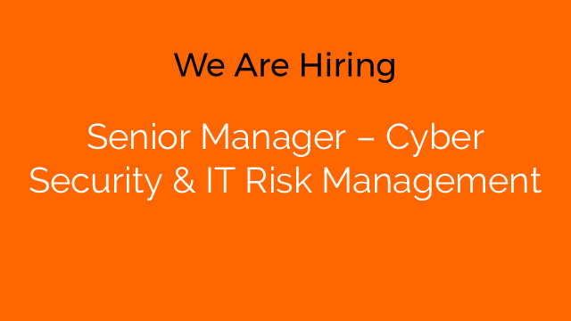 Senior Manager – Cyber Security & IT Risk Management