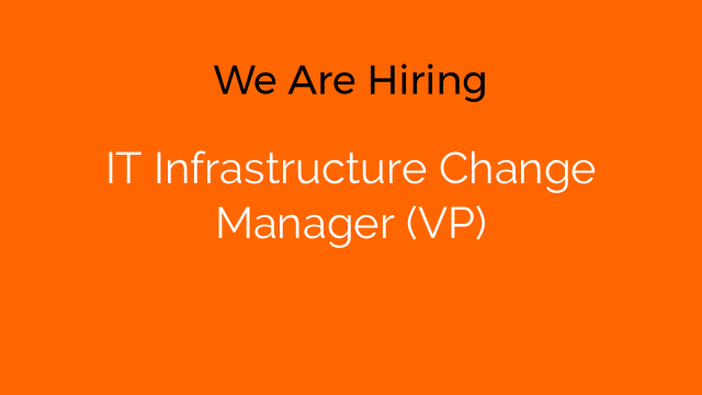 IT Infrastructure Change Manager (VP)