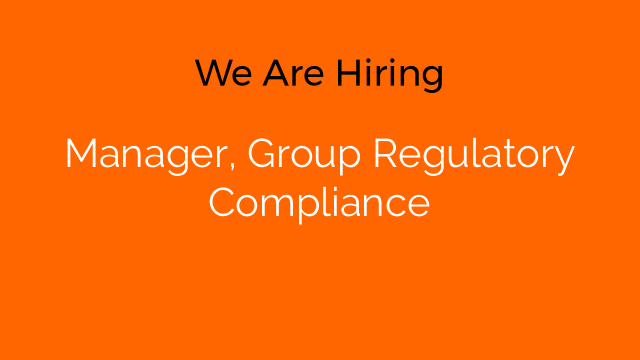 Manager, Group Regulatory Compliance