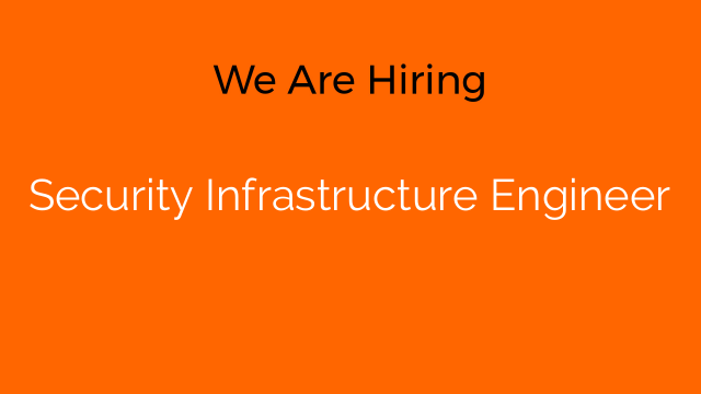 Security Infrastructure Engineer