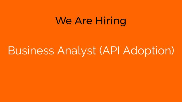 Business Analyst (API Adoption)