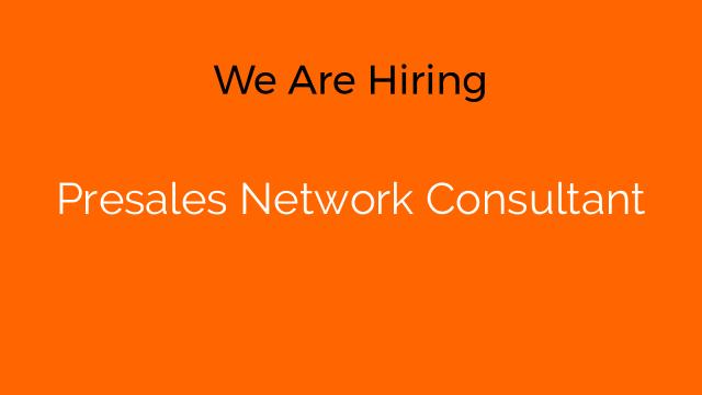 Presales Network Consultant