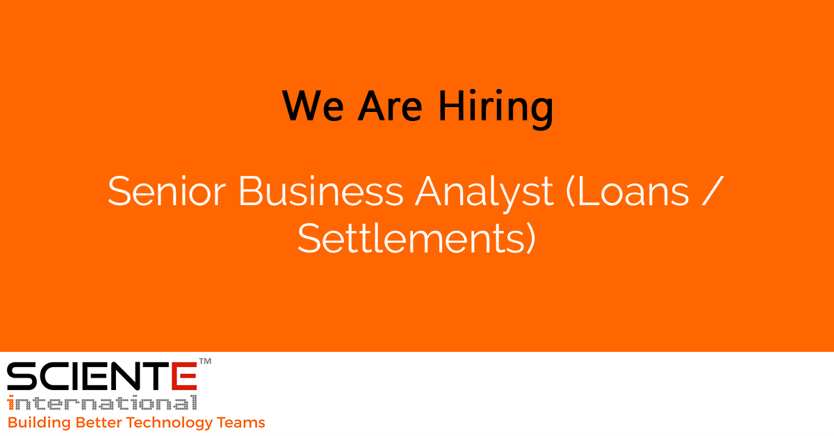 Senior Business Analyst (Loans / Settlements)