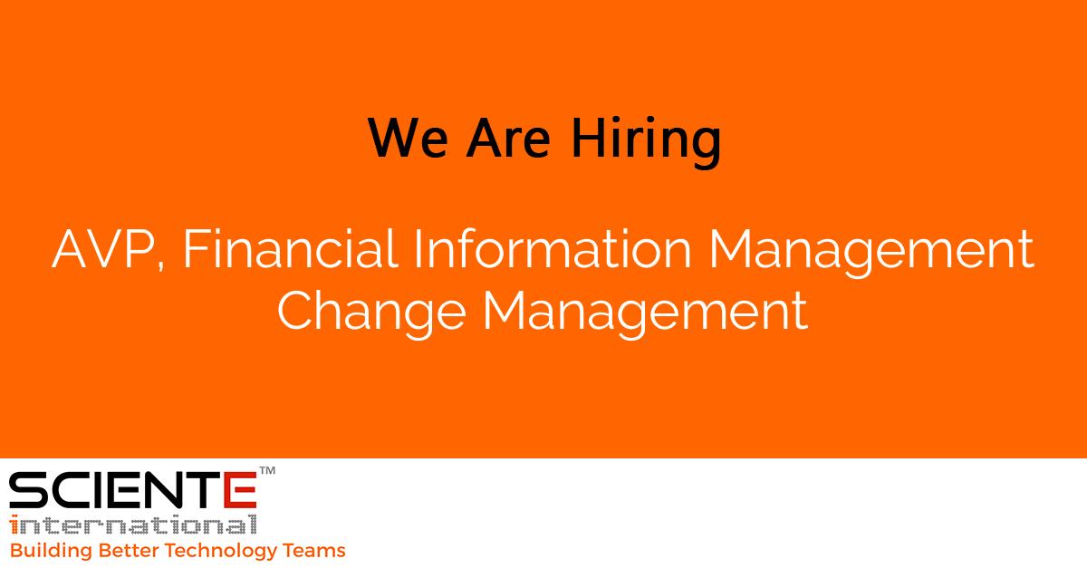 AVP, Financial Information Management  Change Management