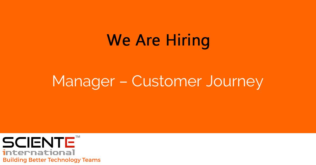 Manager – Customer Journey