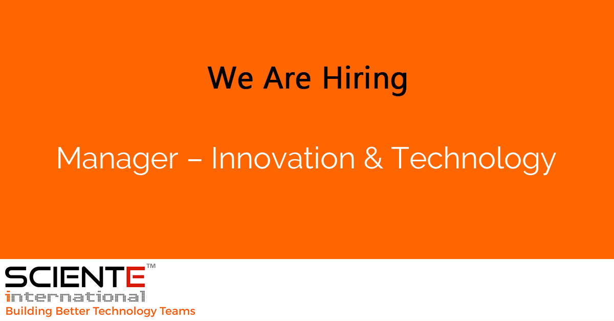 Manager – Innovation & Technology