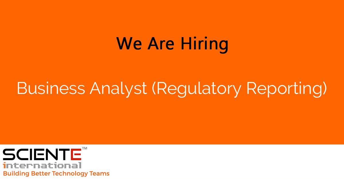Business Analyst (Regulatory Reporting)