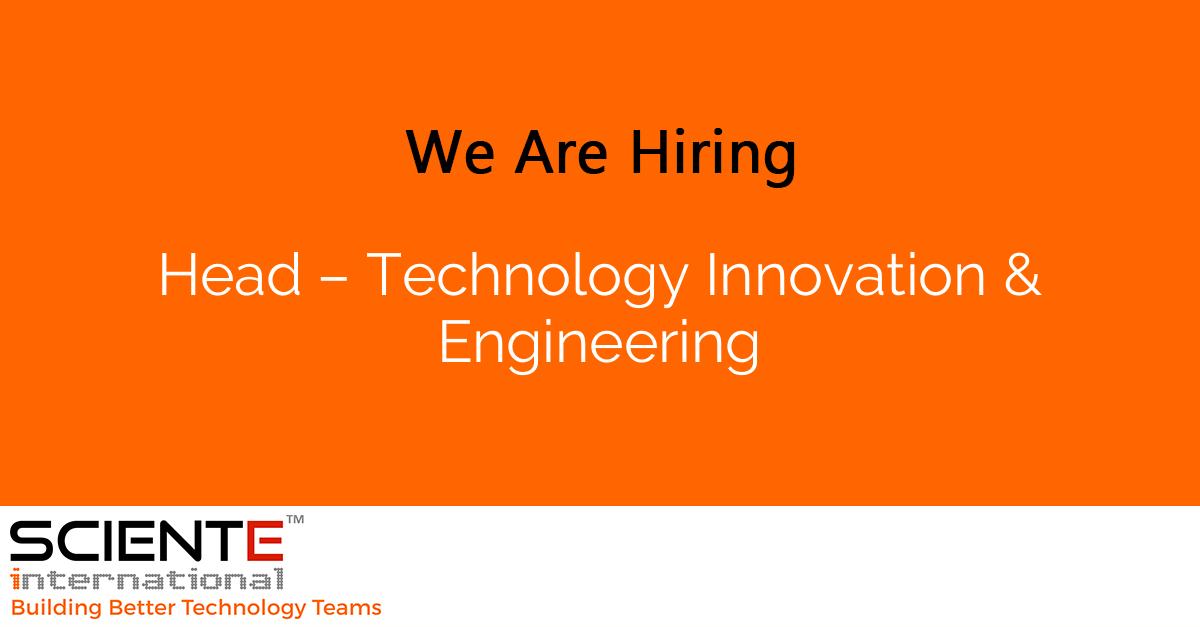 Head – Technology Innovation & Engineering