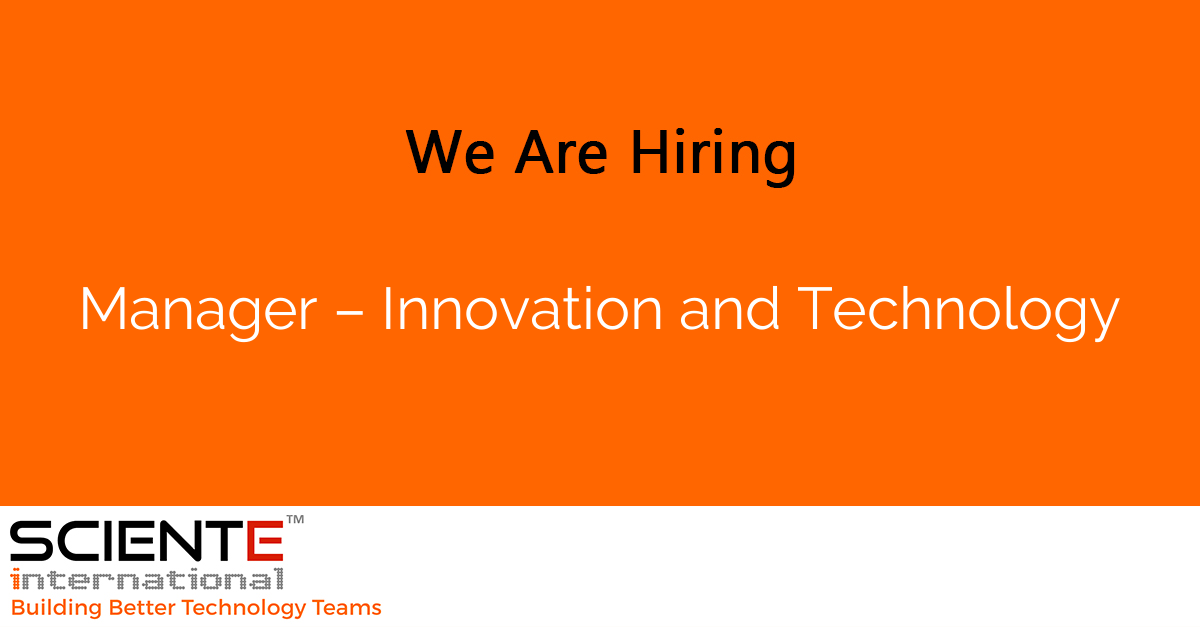 Manager – Innovation and Technology