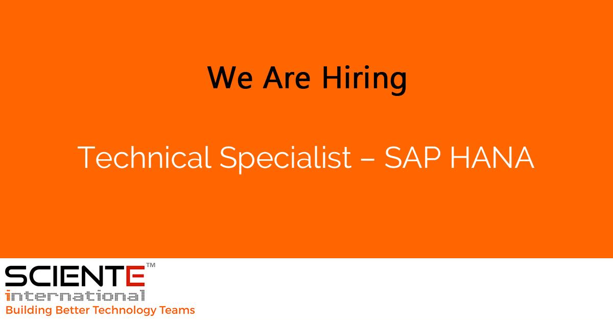 Technical Specialist – SAP HANA