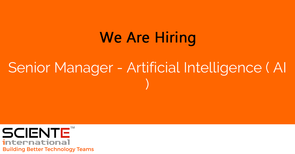 Senior Manager - Artificial Intelligence ( AI )