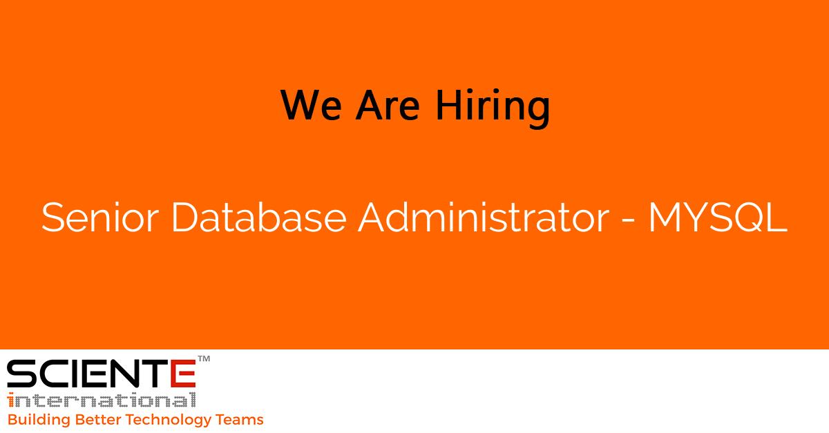 Senior Database Administrator - MYSQL