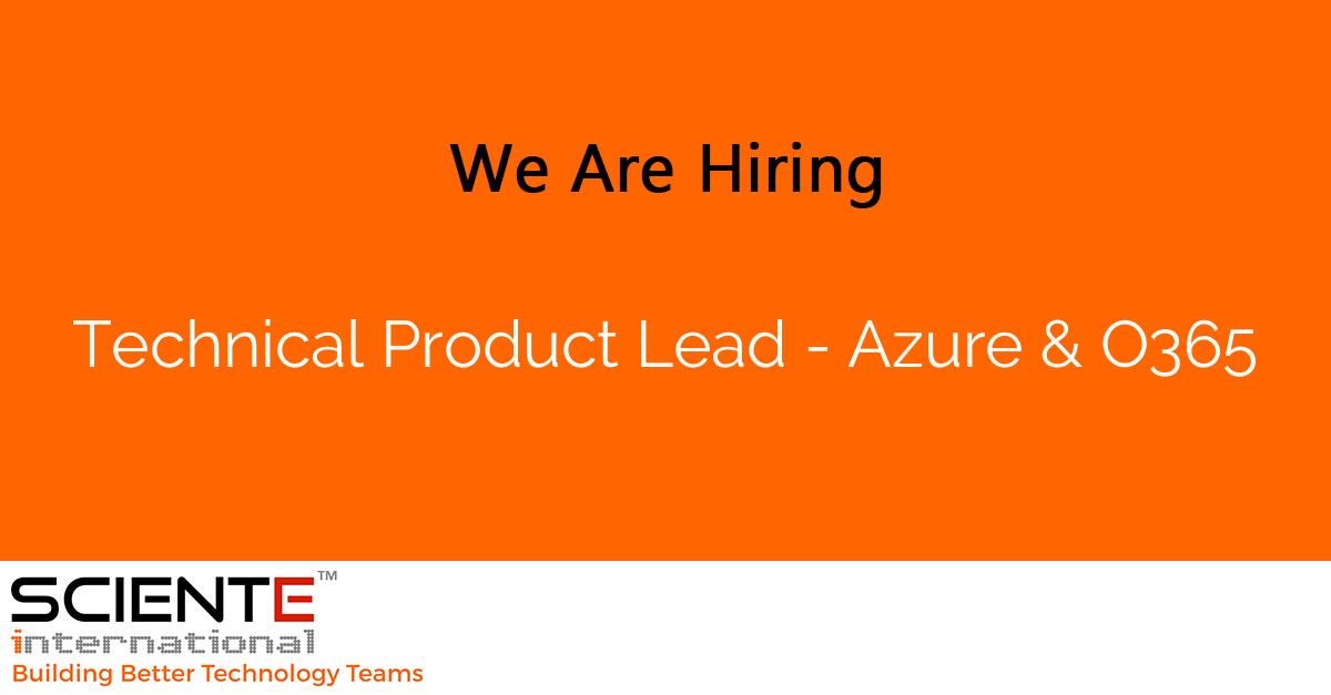 Technical Product Lead - Azure & O365