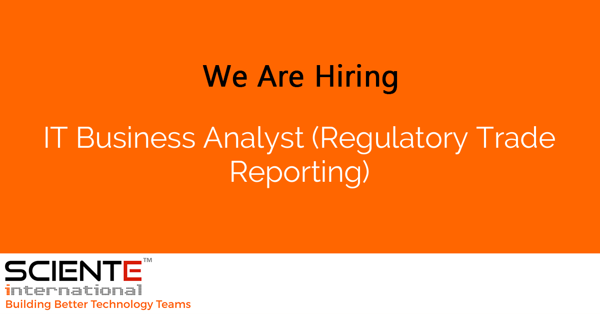 IT Business Analyst (Regulatory Trade Reporting)