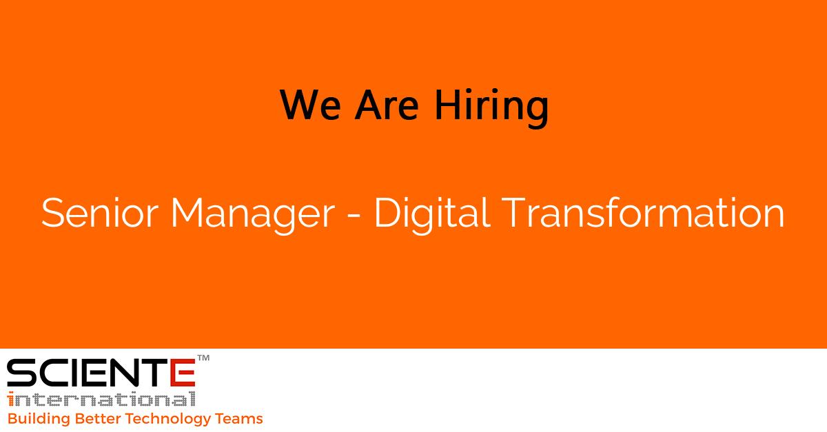 Senior Manager - Digital Transformation