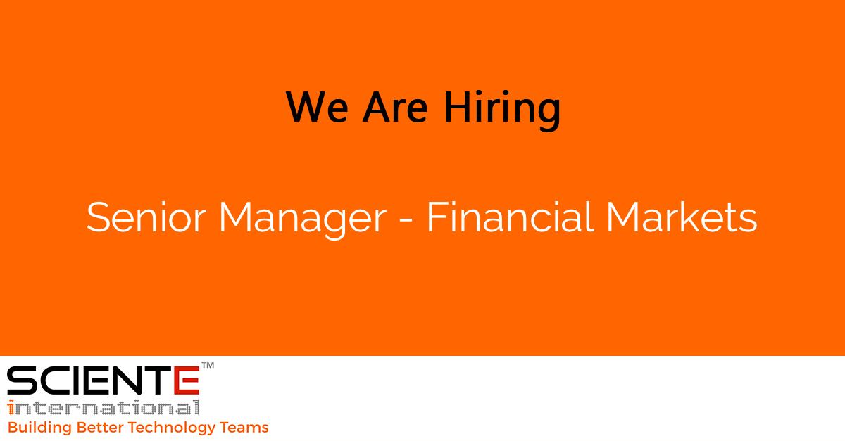 Senior Manager - Financial Markets