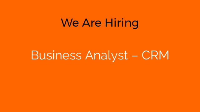 Business Analyst – CRM